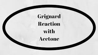 Grignard Reaction with Acetone