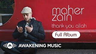 Ramadan 2020 | Maher Zain - Thank You Allah | Full Album (Platinum Edition)