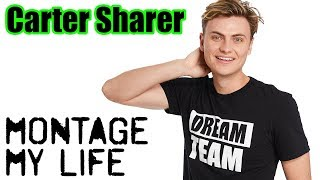 Montage My Life (Carter Sharer)