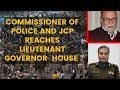 Commissioner of Police and JCP reaches Lieutenant Governor Anil Baijals House, Meeting Underway