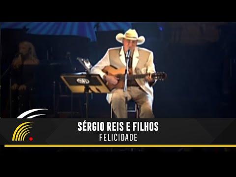 Baixar Sérgio Reis - Felicidade - Sérgio Reis e Filhos