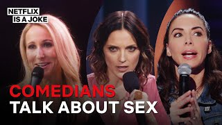 15 Minutes of Comedians on Sex | Netflix Is A Joke