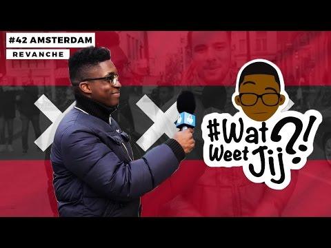 #WATWEETJIJ?! | #42 AMSTERDAM (REVANCHE!).