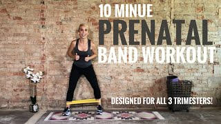 10 Minute Prenatal Band Booty & Legs Workout - First, Second, And Third Trimester Friendly!