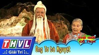 THVL | Thế giới cổ tích - Tập 158: Ông Tơ bà Nguyệt