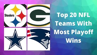 Top 20 NFL Teams With Most Playoff Wins (1933-2020)