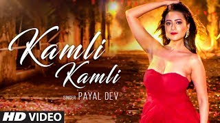 Kamli Kamli – Payal Dev