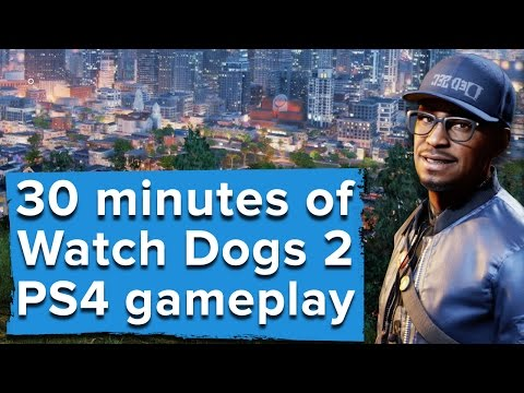 Watch Dogs 2 - 30 minutes of PS4 gameplay