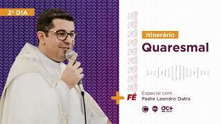 Dia 2 – Itinerário Quaresmal com Padre Leandro Dutra