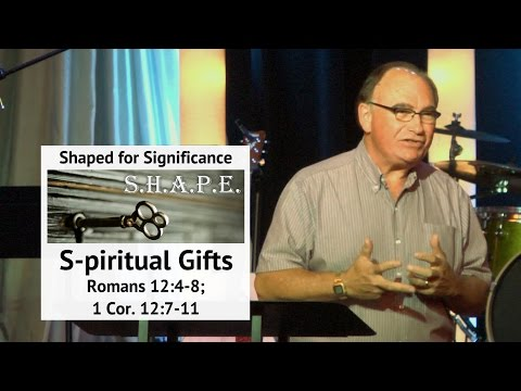 Sep. 14, 2014  S.H.A.P.E Series Spiritual Gifts, Dr. Ross Johnston