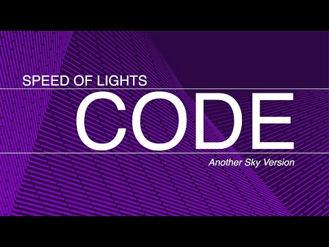 SPEED OF LIGHTS -CODE (Another sky version)