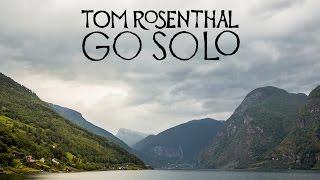 Tom Rosenthal - Go Solo