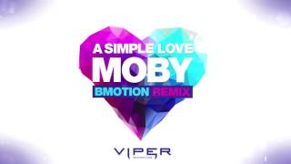 Moby - A Simple Love (BMotion Remix)