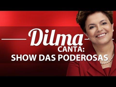 Baixar DILMA ROUSSEFF CANTA #1 - SHOW DAS PODEROSAS