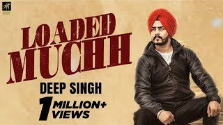 Loaded Muchh – Deep Singh
