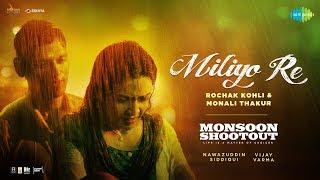 Miliyo Re – Rochak Kohli – Monsoon Shootout