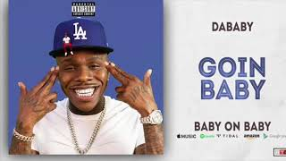 Dababy- Goin Baby (Baby on Baby) clean version