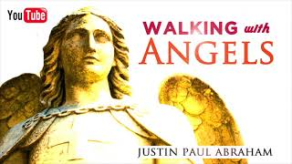 Walking with Angels // Justin Paul Abraham