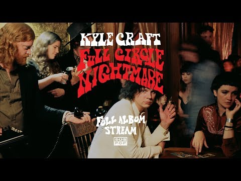 Kyle Craft - Full Circle Nightmare [FULL ALBUM STREAM]