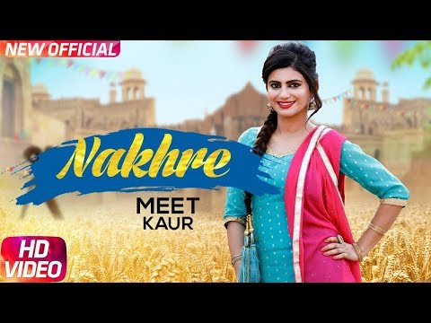 Nakhre (Full Video) Meet Kaur - Mr Wow