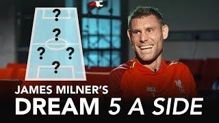 Milner picks LEGENDARY strike-partnership! | James Milner's Dream 5-A-Side