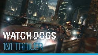 Watch_Dogs - 101 Trailer