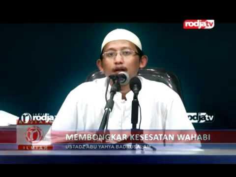 Membongkar Kesesatan Wahabi - Ustadz Badrussalam