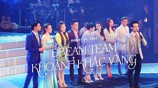 Dream Team & Khoảnh khắc vàng ( 05082014 )