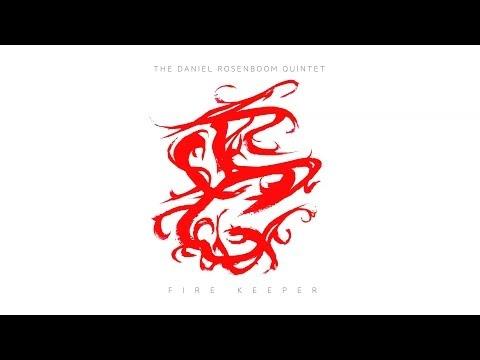 The Daniel Rosenboom Quintet - FIRE KEEPER Promo -
