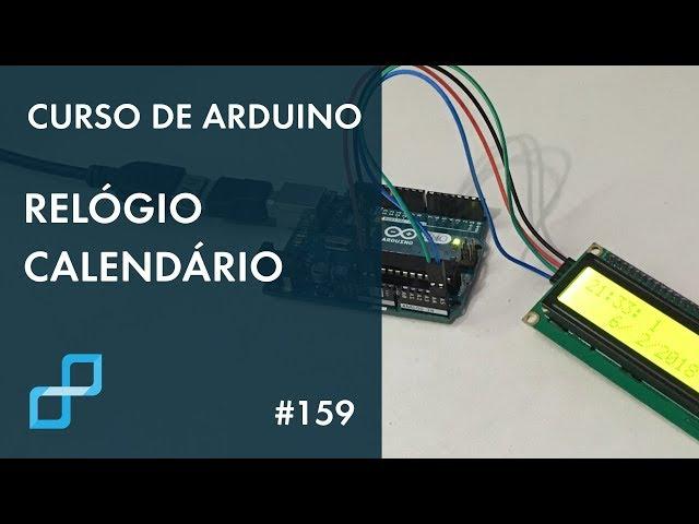 RELÓGIO CALENDÁRIO COM LCD I2C | Curso de Arduino #159