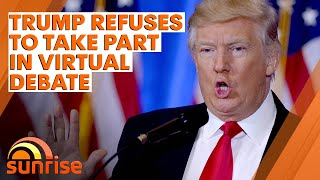 Donald Trump refuses to take part in virtual debate with Joe Biden | 7NEWS
