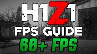H1Z1 FPS Guide! [60+ FPS]