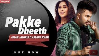 Pakke Dheeth – Aman Jaluria – Afsana Khan