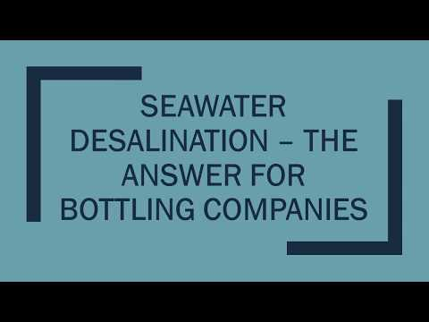 The Answer for Bottling Companies - Seawater Desalination