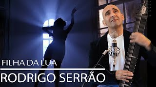 Rodrigo Serrão - Filha da Lua
