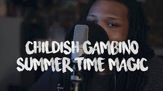 Summertime Magic ~ Childish Gambino (Lyrics + Kid Travis Cover)