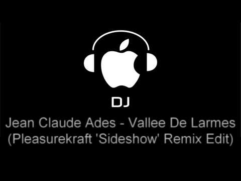Jean Claude Ades - Vallee De Larmes (Pleasurekraft Sideshow Remix Edit).mp4