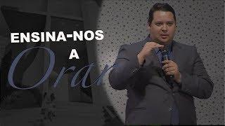 23/01/19 - Ensina-nos a Orar - Pr. Adriano Camargo