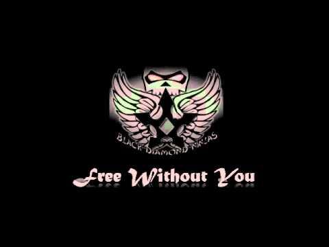 Free Without You - Black Diamond Ninjas