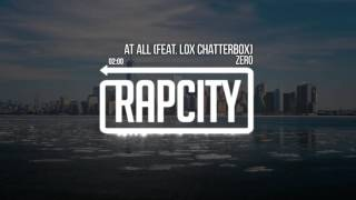 Zero - At All Feat. Lox Chatterbox (Prod. Andrew Meoray)