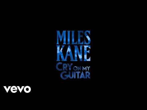 Miles Kane - Cry On My Guitar (Official Audio)