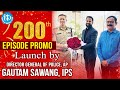 AP DGP Gautam Sawang IPS Launches Crime Diaries with Muralidhar 200th Episode Promo | iDream News