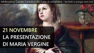 21 Novembre: La presentazione di Maria Vergine - Mese dedicato alle anime dei defunti
