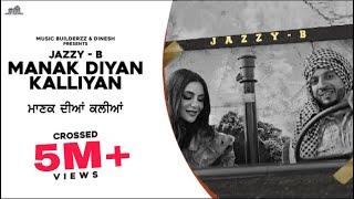Manak Diyan Kalliyan – Jazzy B Video HD