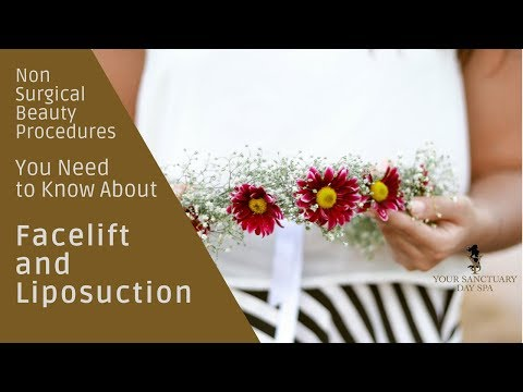 Non Surgical Beauty Procedures You Need to Know About Liposuction and Facelift