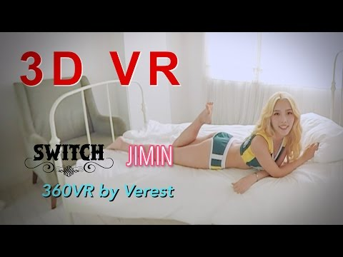 [3D 360 VR] Sexy Girl group Switch 'Jimin' by (Verest) 360 VR