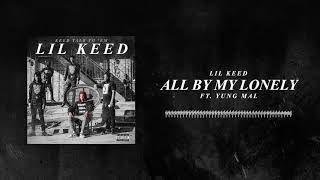 Lil Keed - All By My Lonely (ft. Young Mal)  [Official Audio]