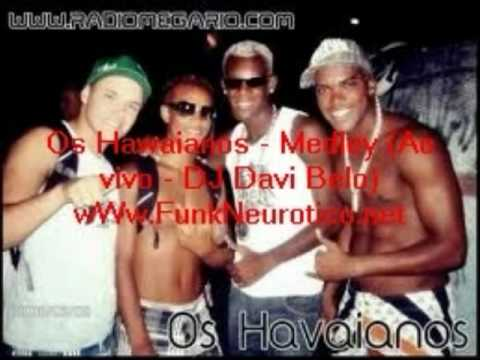 Baixar Os Hawaianos - Medley (Ao vivo - DJ Davi Belo) wWw.FunkNeurotico.net ♪
