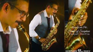 Aane Wala Pal || Saxophone Cover || Dr Sanjay Teotia || India