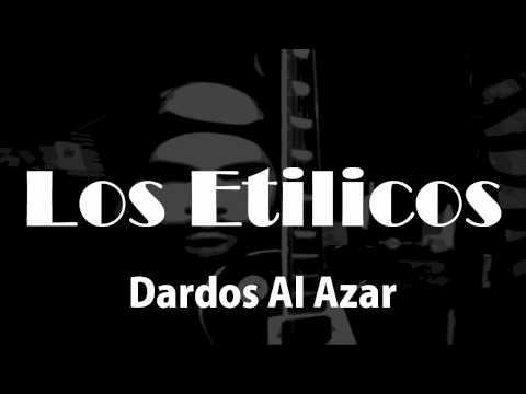 Los Etilicos - Dardos Al Azar